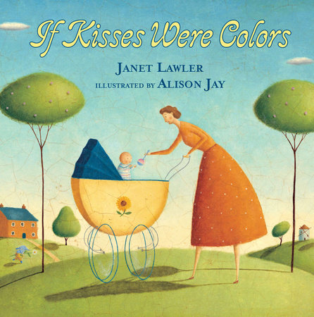 If Kisses Were Colors board book by Janet Lawler