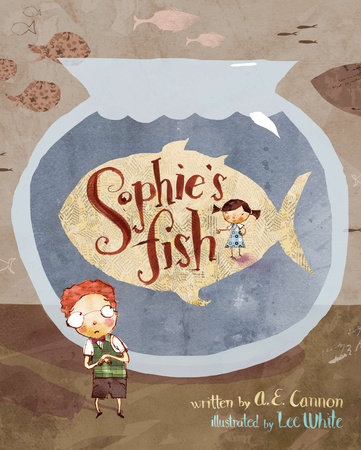 Sophie's Fish by A. E. Cannon