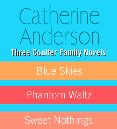 Three Coulter Family Novels by Catherine Anderson