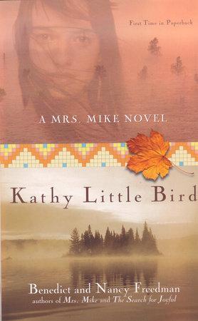 Kathy Little Bird by Benedict Freedman and Nancy Freedman