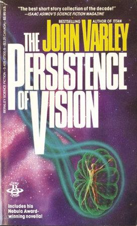 Persistence Of Vision by John Varley