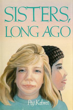 Sisters, Long Ago by Peg Kehret
