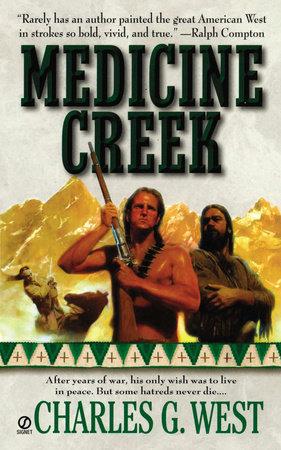 Medicine Creek by Charles G. West