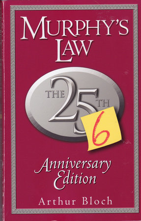 Murphy's Law: The 26th Anniversary Edition by Arthur Bloch