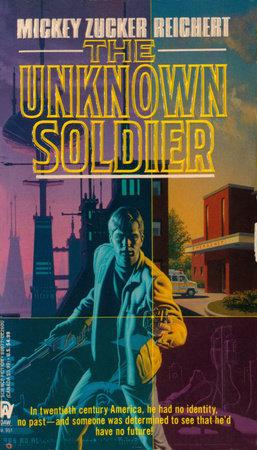 The Unknown Soldier by Mickey Zucker Reichert