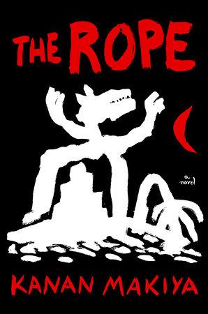 The Rope by Kanan Makiya