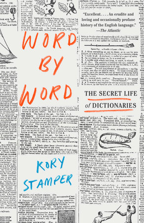 Word by Word by Kory Stamper | PenguinRandomHouse com: Books