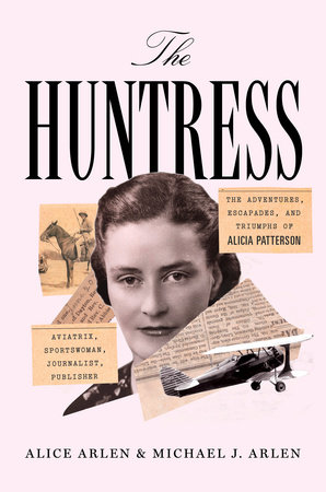 The Huntress by Alice Arlen and Michael J. Arlen