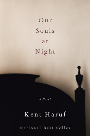 Our Souls at Night by Kent Haruf | Alan Kent Haruf
