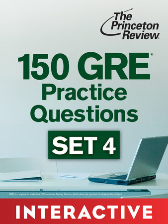 150 GRE Practice Questions, Set 4 (Interactive) by The Princeton Review