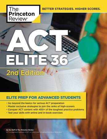 ACT Elite 36, 2nd Edition by The Princeton Review