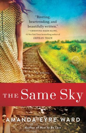 The Same Sky by Amanda Eyre Ward