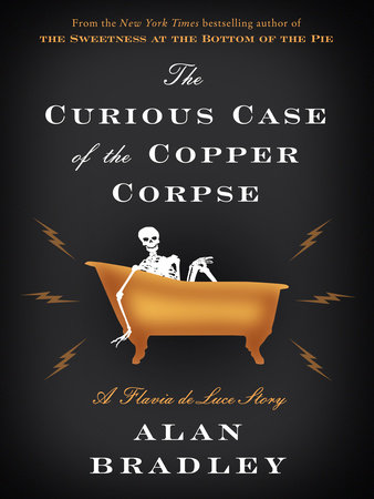The Curious Case of the Copper Corpse: A Flavia de Luce Story by Alan Bradley