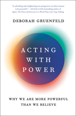 Acting with Power by Deborah Gruenfeld