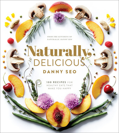 Naturally, Delicious by Danny Seo