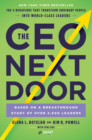The CEO Next Door by Elena L. Botelho, Kim R. Powell and Tahl Raz