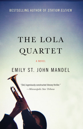The Lola Quartet by Emily St. John Mandel