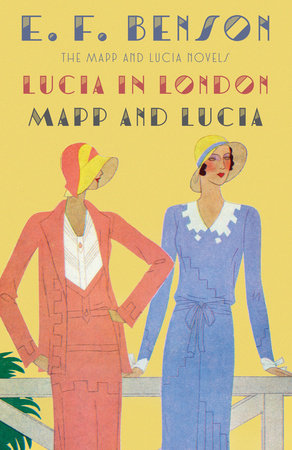 Lucia in London & Mapp and Lucia by E. F. Benson