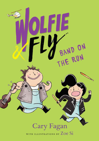 Wolfie and Fly: Band on the Run by Cary Fagan