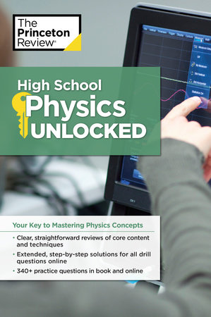 High School Physics Unlocked by The Princeton Review