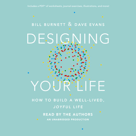 Designing Your Life by Bill Burnett | Dave Evans