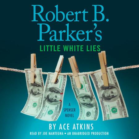 Robert B. Parker's Little White Lies by Ace Atkins