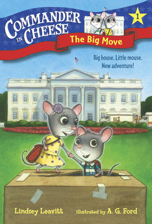 Commander in Cheese #1: The Big Move by Lindsey Leavitt