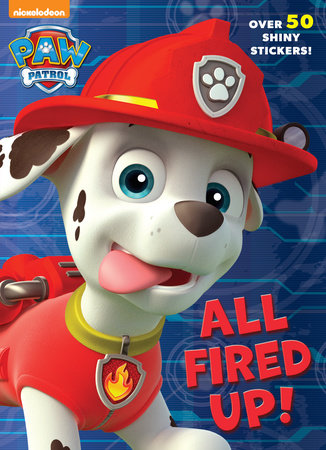 All Fired Up! (Paw Patrol) by Golden Books
