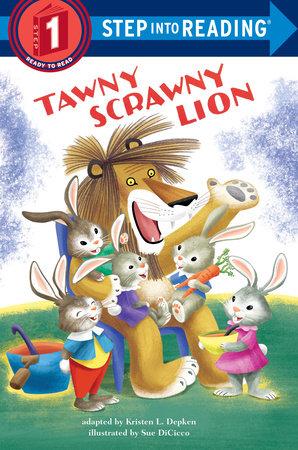 Tawny Scrawny Lion by Kristen L. Depken