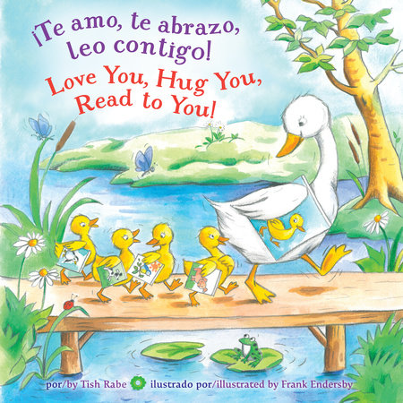 ¡Te amo, te abrazo, leo contigo/Love You, Hug You, Read to You! by Tish Rabe