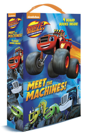 Meet the Machines! (Blaze and the Monster Machines) by Random House