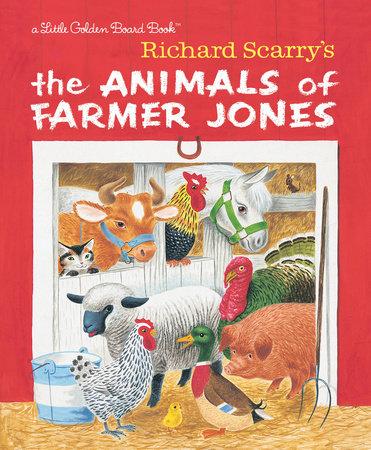 Richard Scarry's The Animals of Farmer Jones by Richard Scarry