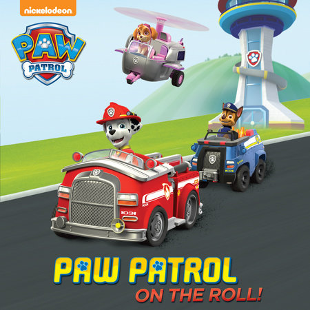 PAW Patrol on the Roll! (PAW Patrol) by Random House