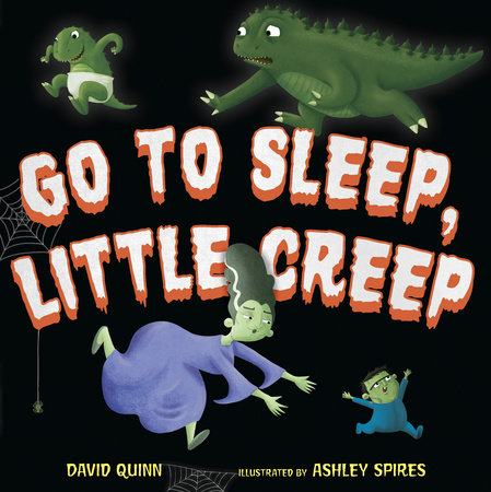 Go to Sleep, Little Creep by David Quinn