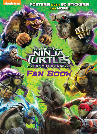 Teenage Mutant Ninja Turtles: Out of the Shadows Fan Book (Teenage Mutant Ninja Turtles: Out of the Shadows) by Golden Books