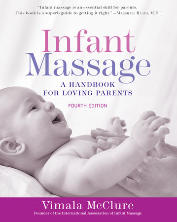 Infant Massage (Fourth Edition) by Vimala McClure