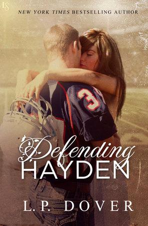 Defending Hayden by L. P. Dover