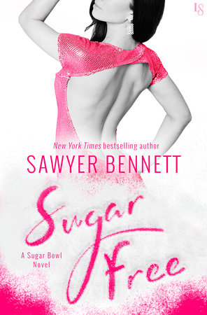 Sugar Free by Sawyer Bennett