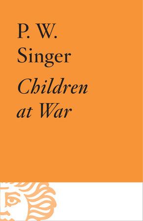 Children at War by Peter W. Singer