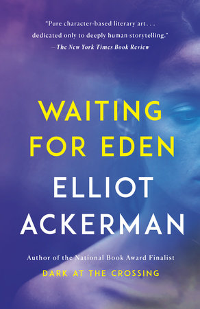 Waiting for Eden by Elliot Ackerman