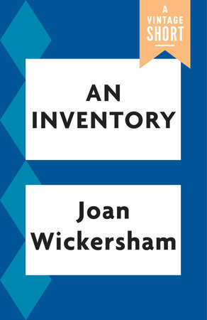 An Inventory by Joan Wickersham