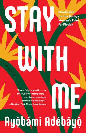 Stay with Me by Ayobami Adebayo