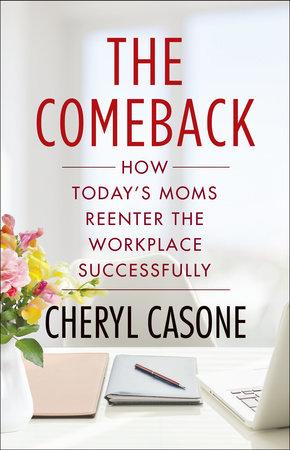 The Comeback by Cheryl Casone