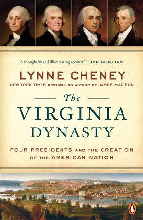 The Virginia Dynasty by Lynne Cheney