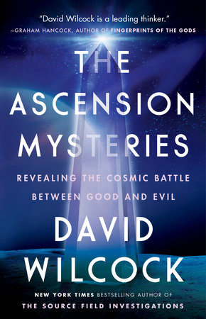 The Ascension Mysteries by David Wilcock | PenguinRandomHouse com: Books