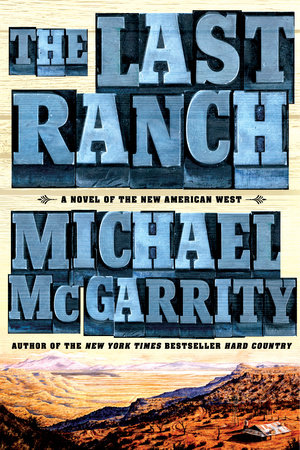 The Last Ranch by Michael McGarrity