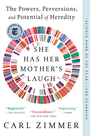 She Has Her Mother's Laugh by Carl Zimmer