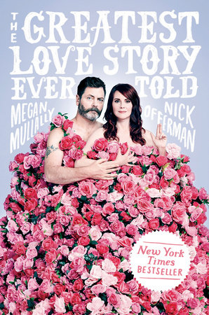 The Greatest Love Story Ever Told by Megan Mullally and Nick Offerman