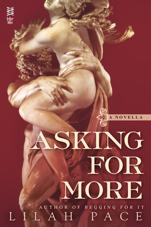 Asking for More by Lilah Pace