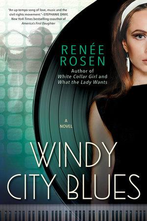 Windy City Blues by Renée Rosen